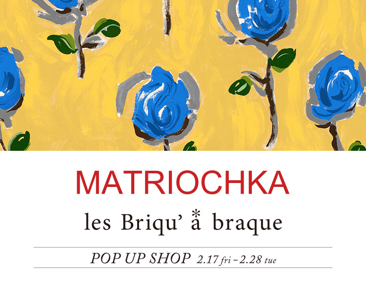 MATRIOCHKA & les Briqu'a braque POP UP SHOP